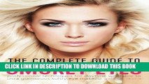 [PDF] The Complete Guide to Smokey Eyes: Professional Techniques for Daytime Wearable to Ultra