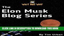 [PDF] The Elon Musk Blog Series: Wait But Why Full Colection