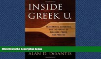 For you Inside Greek U.: Fraternities, Sororities, and the Pursuit of Pleasure, Power, and Prestige