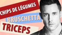 Chips de légumes, Bruschetta…Et triceps ! - Sexy Chef