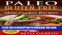 [PDF] Paleo Gluten Free Slow Cooker Recipes: Against All Grains (Paleo Recipes Book 4) Popular