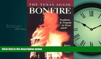 Enjoyed Read The Texas Aggie Bonfire : Tradition and Tragedy at Texas A M