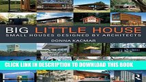 [Read PDF] BIG little house: Small Houses Designed by Architects Download Online