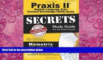Big Deals  Praxis II English Language Arts: Content Knowledge (5038) Exam Secrets Study Guide: