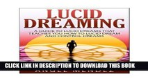 [PDF] Lucid Dreaming: The Ultimate Guide to Lucid Dreams, How to Lucid Dream and Control Dreams