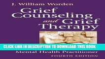 [PDF] Grief Counseling and Grief Therapy, Fourth Edition: A Handbook for the Mental Health