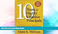 Big Deals  Ten Traits of Highly Effective Principals: From Good to Great Performance  Best Seller