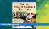 Big Deals  The Teacher s Guide to Leading Student-Centered Discussions: Talking About Texts in the