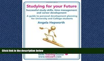 Enjoyed Read Studying for Your Future. Successful Study Skills, Time Management, Employability