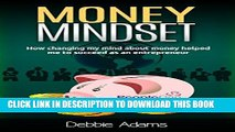 New Book Money Mindset: How Changing My Mind About Money Helped Me To Succeed As An Entrepreneur