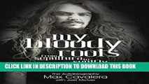 [PDF] My Bloody Roots: From Sepultura to Soulfly and beyond - The Autobiography Full Online