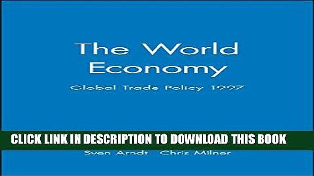 [Read PDF] The World Economy, Global Trade Policy 1997 (World Economy Special Issues) Download