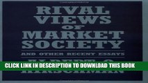 [Read PDF] Rival Views of Market Society and Other Recent Essays Download Online