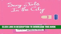 [PDF] Sexy Jobs in the City: How to Find Your Dream Job Using the Rules of Dating Full Online