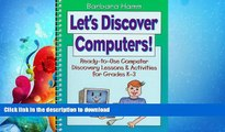 FAVORITE BOOK  Let s Discover Computers!: Ready-To-Use Computers Discovery Lessons   Activities