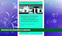 FAVORITE BOOK  Information Technology in Higher Education: Assessing Its Impact and Planning for