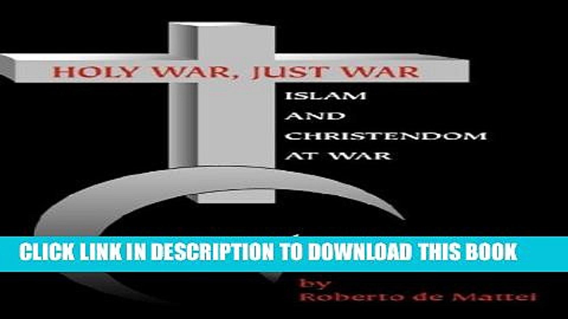 [PDF] Holy War, Just War: Islam and Christendom at War Full Online