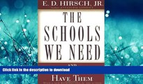 READ THE NEW BOOK The Schools We Need: And Why We Don t Have Them READ EBOOK