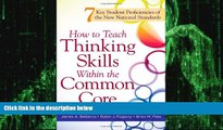 Big Deals  How to Teach Thinking Skills Within the Common Core: 7 Key Student Proficiencies of the