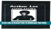 [PDF] Arthur Lee Love Story Full Collection