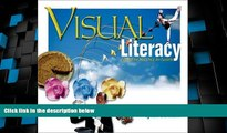 Big Deals  Visual Literacy: Learn to See, See to Learn  Free Full Read Most Wanted