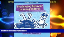 Must Have PDF  Challenging Behavior in Young Children: Understanding, Preventing and Responding