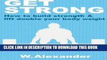 [PDF] Get Strong: How to build strength to lift double your weight Popular Colection