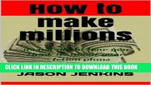 [PDF] How to make MILLIONS: its not about how you think its about your Action plans Popular Online