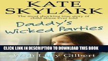 [PDF] Daddy s Wicked Parties: The Most Shocking True Story of Child Abuse Ever Told Popular