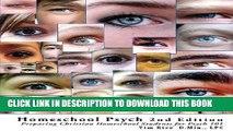 [PDF] Homeschool Psych 2nd Edition: Preparing Christian Homeschool Students for Psych 101 Full