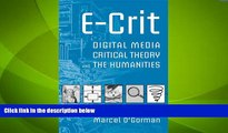 Big Deals  E-Crit: Digital Media, Critical Theory, and the Humanities  Best Seller Books Most Wanted