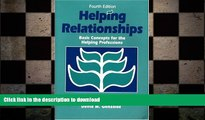 READ BOOK  Helping Relationships: Basic Concepts for the Helping Professions (4th Edition)  BOOK