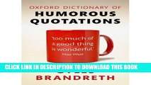 [Read PDF] [Oxford Dictionary of Humorous Quotations] (By: Gyles Brandreth) [published: December,