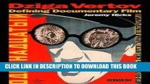 [PDF] Dziga Vertov: Defining Documentary Film (KINO - The Russian Cinema) Popular Online