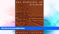 Must Have PDF  The Dialectic of Freedom (John Dewey Series) (John Dewey Lecture)  Free Full Read
