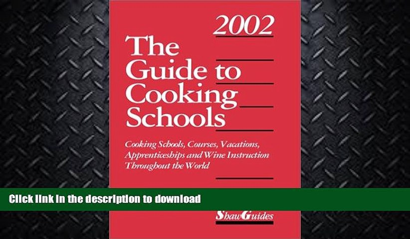 READ BOOK The Guide to Cooking Schools (Guide to Cooking Schools: Cooking Schools, Courses, | Godialy.com