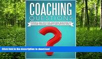 READ BOOK  COACHING :Coaching Questions  Powerful Coaching Questions To Kickstart Personal Growth