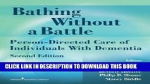 [PDF] Bathing Without a Battle: Person-Directed Care of Individuals with Dementia, Second Edition