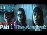 Until Dawn part 1 The Analyst Walkthrough Gameplay Single Player Lets Play