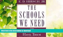 GET PDF  The Schools We Need: And Why We Don t Have Them FULL ONLINE