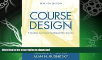 EBOOK ONLINE  Course Design: A Guide to Curriculum Development for Teachers (7th Edition)  GET PDF