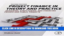 [PDF] Project Finance in Theory and Practice: Designing, Structuring, and Financing Private and