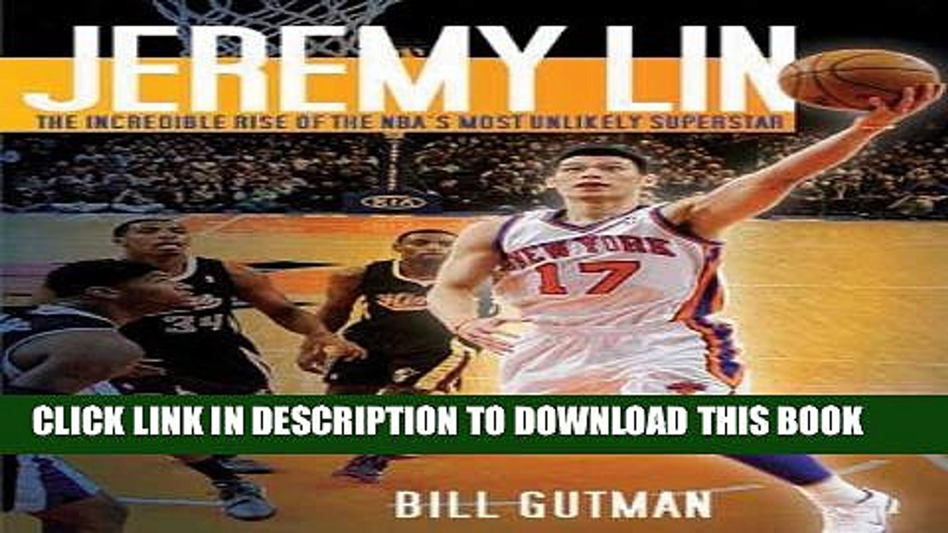 Jeremy Lin: The Incredible Rise of the NBAs Most Unlikely Superstar