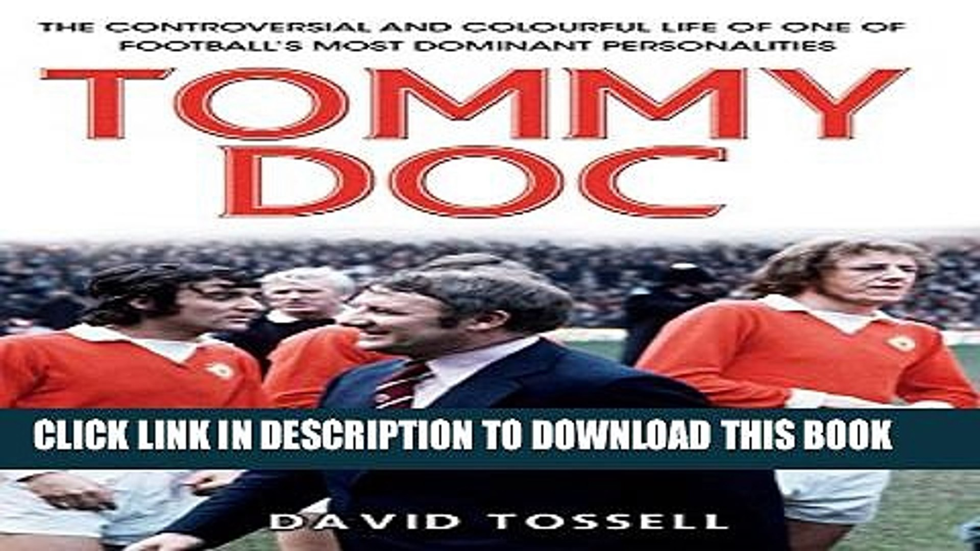 [PDF] Tommy Doc: The Life Behind the One-Liners of Tommy Docherty, Football s Comic King Popular