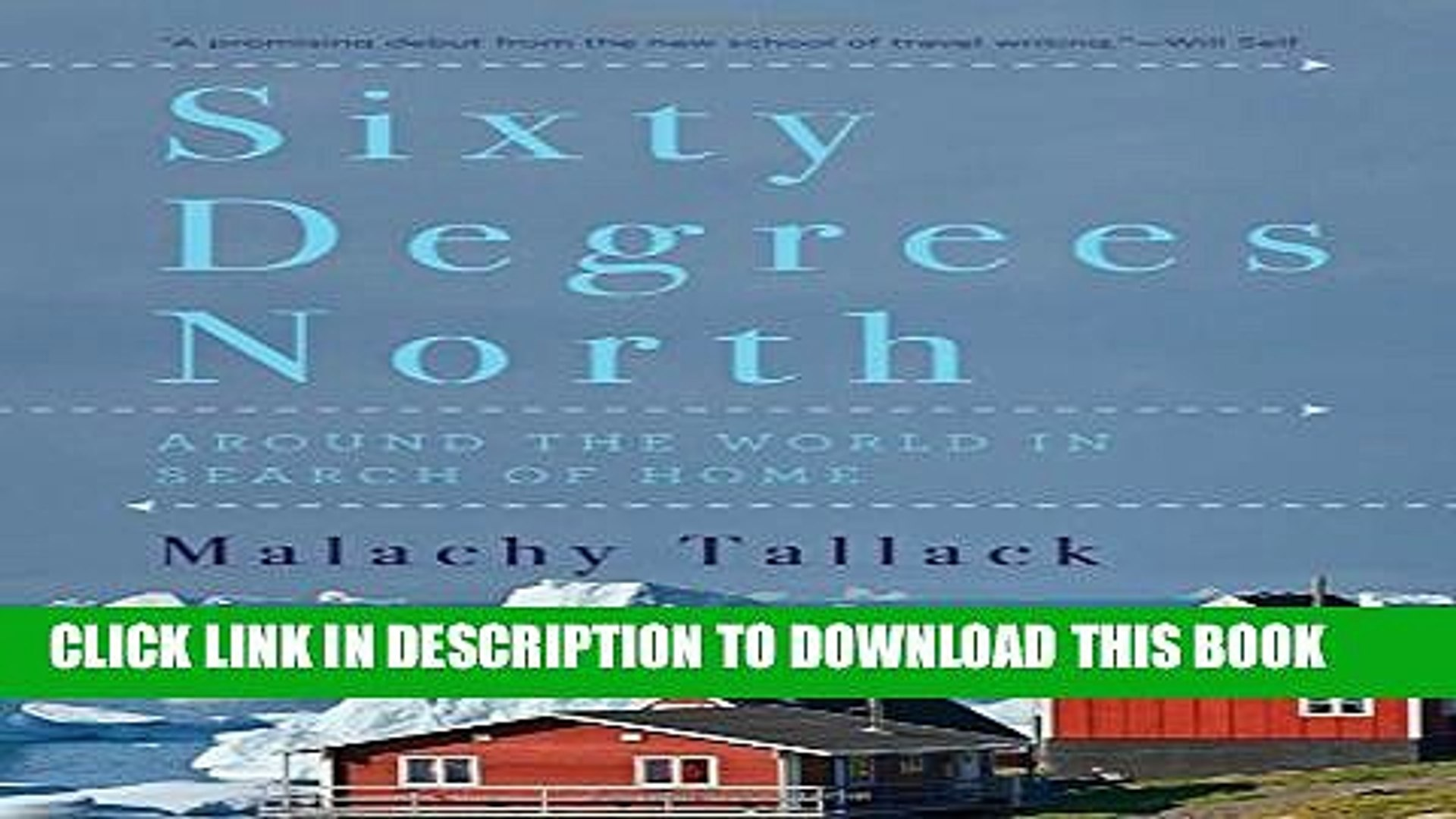 New Book Sixty Degrees North: Around the World in Search of Home