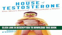 New Book House of Testosterone: One Mom s Survival in a Household of Males