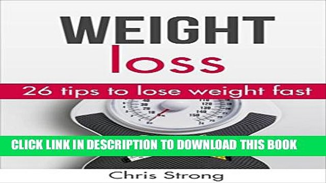 [PDF] Weight loss: 26 proven tips to lose weight fast (FREE BONUS): Lose weight: Lose weight fast