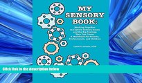 Choose Book My Sensory Book: Working Together to Explore Sensory Issues and the Big Feelings They