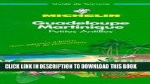 [Read PDF] Michelin THE GREEN GUIDE Antilles Guadeloupe/Martinique, 1e Ebook Online