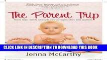 Collection Book The Parent Trip: From High Heels and Parties to Highchairs and Potties